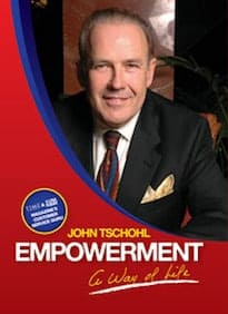 Empowerment: A Way of Life by John Tschohl